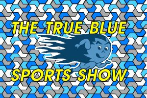 "The True Blue Sports Show – ""CHS Basketball is Back!"" (S2E11)"
